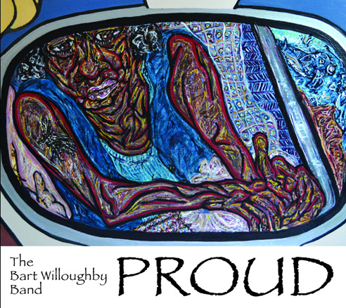 Proud – The Bart Willoughby Band's First Studio Album